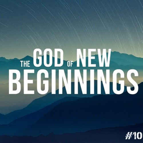 God of New Beginnings