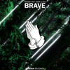 MEMBA - Brave (feat. Dakk & EVAN GIIA) mp3
