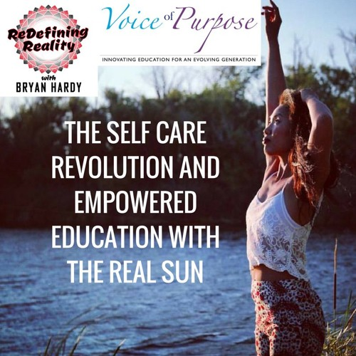 The Self Care Revolution and Empowered Education with The Real Sun - Ep. 16