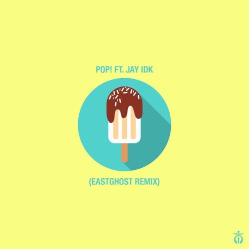 Rare Treat - Pop! [EASTGHOST Remix] ft. IDK
