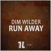 Dim Wilder - Run Away [FUTURE HOUSE | FREE DOWNLOAD]