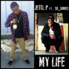 Jetti P Ft. Sb_Savag3- My Life