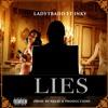 Lies- LadyTBadd Ft Inky Prod By Nelse D