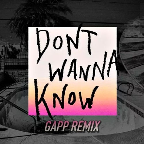 Maroon 5 - Don't Wanna Know ft. Kendrick Lamar (GAPP Remix)