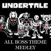 UNDERTALE BOSS FIGHT MEDLEY All Boss Fights