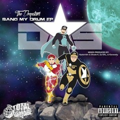 The Dropstarz - Bang My Drum (Prod By Hysterism And Shade K) Out Feb on Total Damage Records