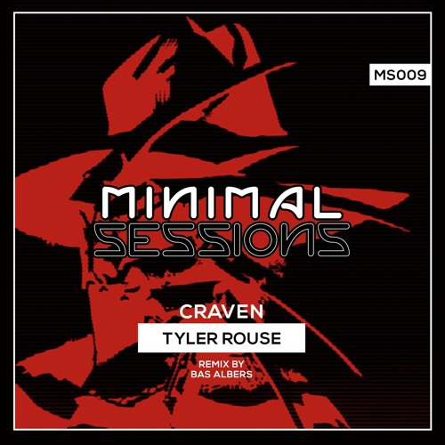 MS009: Tyler Rouse - Craven w/ remix by Bas Albers
