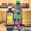 Losing Me Feat MTS Dee
