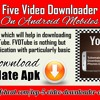 Top Five Video Downloader App On Android Mobiles