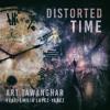 Distorted Time Art Tawanghar Feat. EMILIA LOPEZ-YANEZ Radio Remix