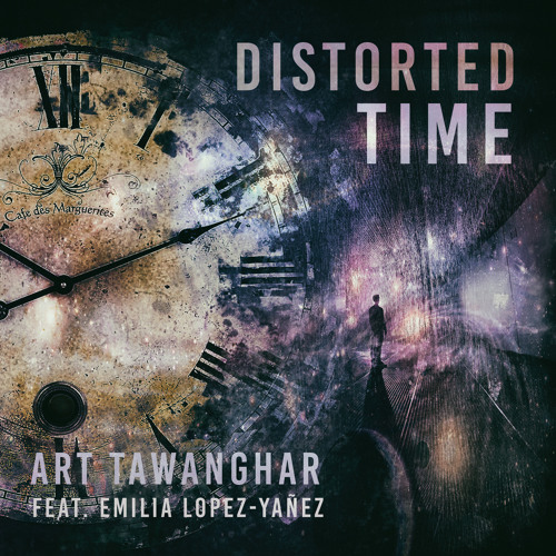 Distorted Time Art Tawanghar Feat. EMILIA LOPEZ-YANEZ Radio Remix
