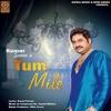 Kumar Sanu Tum Mile