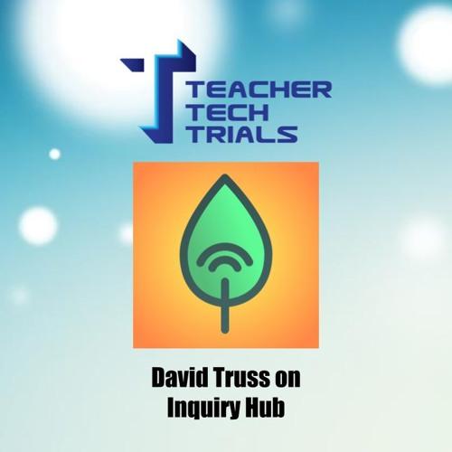 David Truss on Inquiry Hub