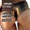 Sex In Brazil (Mitch Williams Bootleg) - Fabian Gray.mp3