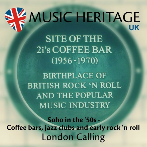 LONDON CALLING - Soho in the '50s - Coffee bars, jazz clubs and early rock 'n roll
