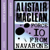 Force 10 from Navarone, By Alistair Maclean, Read by Bob Peck
