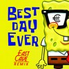 SpongeBob SquarePants - The Best Day Ever (East Cave Remix)