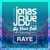 Jonas Blue Ft. RAYE - By Your Side (Paul Gannon Bootleg)[Vocals included in download]