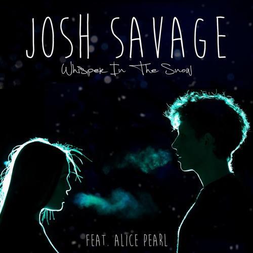 JOSH SAVAGE - Whisper In The Snow (feat. Alice Pearl)