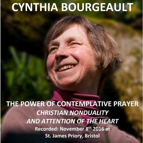 The Power Of Contemplative Prayer: Christian Nonduality And Attention Of The Heart.