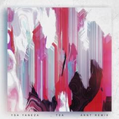 Ysa Yaneza - Tea (ARNT Remix)