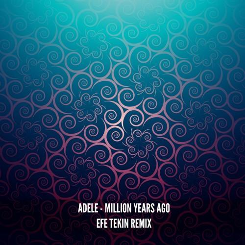 Justin Bieber Let Me Love You Free Download: Million Years Ago (Efe Tekin Remix) By Efe Tekin
