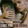 Bebe Rexha - I Got You (Tim Felton Bootleg)