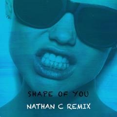 "Ed Sheeran - ""Shape Of You"" (Nathan C Remix) [Buy = FREE DL]"