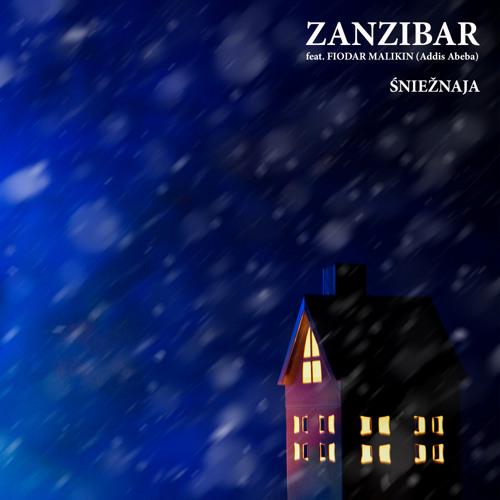 Zanzibar feat. Fiodar Malikin - Śniežnaja (2017)