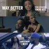 Way Better Remix( Feat Tokyo Jetz )