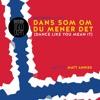 best before: presents DANS SOM OM DU MENER DET (Norwegian tribute mix)