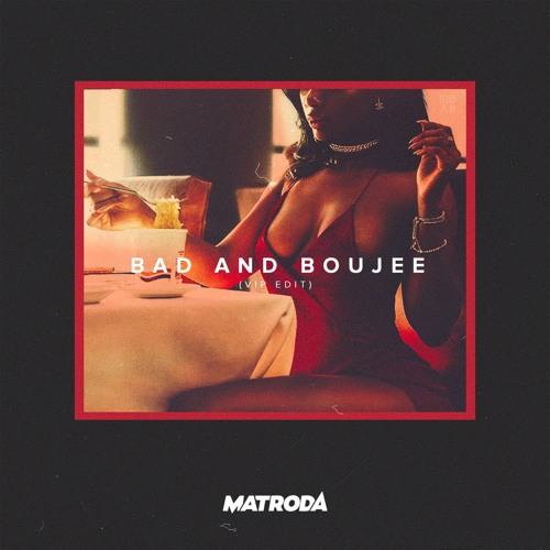 Matroda x Migos - Bad and Boujee (VIP Edit)