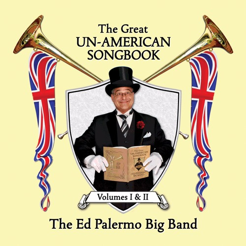 "Ed Palermo Big Band, ""The Low Spark Of High Heeled Boys"" (Traffic), 'The Great Un-American Songbook'"