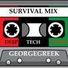 GEORGEGREEK -  SURVIVAL MIX- DEEP 2 TECH 2 TEKKNO 2017 # 1.0