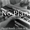 No Plan (David Bowie) Piano Cover | Finn M-K