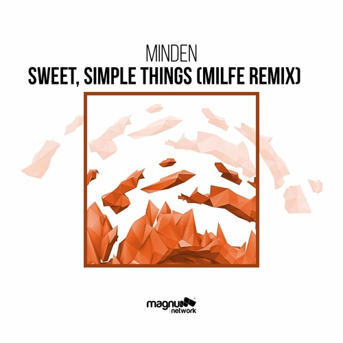 Minden - Sweet, Simple Things (MILFE Remix)
