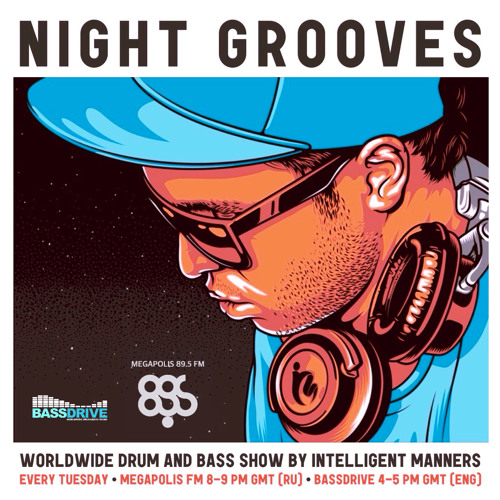 """Intelligent Manners - Night Grooves #168 """"Welcome to 2017 mix"""" (10.01.2017)"""