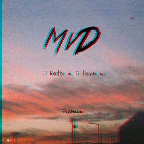 I Hate u Love u - Gnash Ft. Olivia O'brien (MvD Remix)