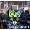 Everton 1 - 2 Leicester City - The Final Word