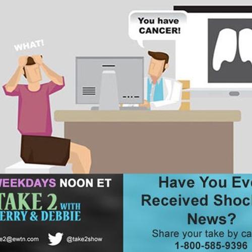 Take 2 w/ Jerry & Debbie  - 011017 - Getting bad news