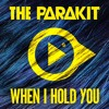 The Parakit feat. Alden Jacob - WHEN I HOLD YOU (Preview)[OUT JAN 20]
