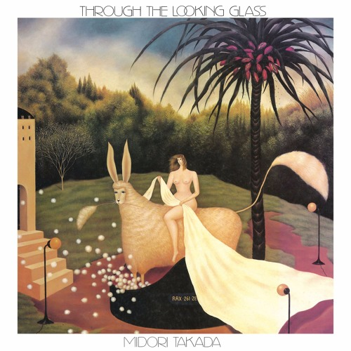 FULL ALBUM Midori Takada - Through The Looking Glass (Reel-2-Reel to Digital conversion)