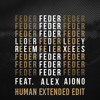 Feder feat. Alex Aiono - Lordly (HUMAN Extended Edit)