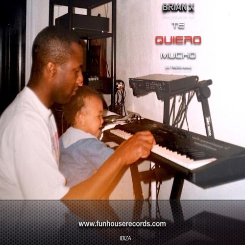 """Te quiero mucho"" By BRIAN X (DJ TRICKS remix)"
