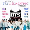 BTS - BLACKPINK - Blood Sweat And Tears & Fire - Playing With Fire & Whistle MASHUP by RYUSERALOVER