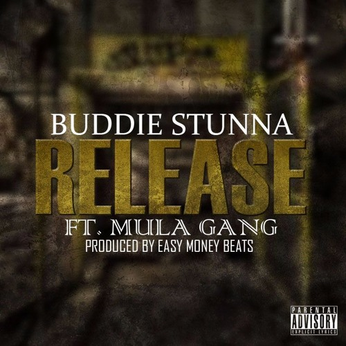 Release ft. Mula Gang(Prod. by Easy Money Beats)