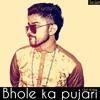 Bhole Ka Pujari
