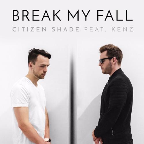 Break My Fall (feat. KENZ)