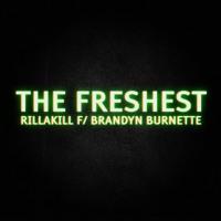 Rillakill - The Freshest (Ft. Brandyn Burnette)