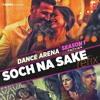 Soch Na Sake Refix - Amaal Mallik, Arijit Singh - www.thebprcrew.com - DJ Playlist